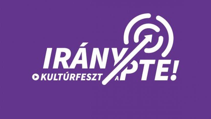 Irány a PTE! Kultúrfeszt
